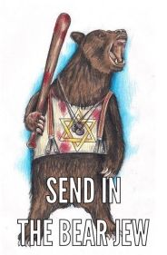 Send in the Bear Jew
